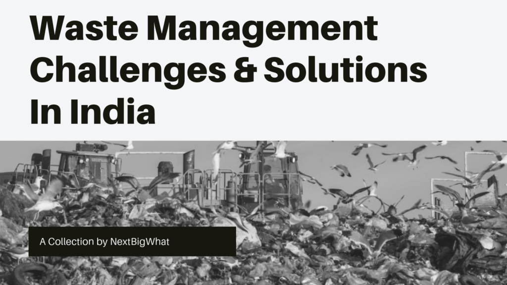 Waste Management Challenges & Solutions In India