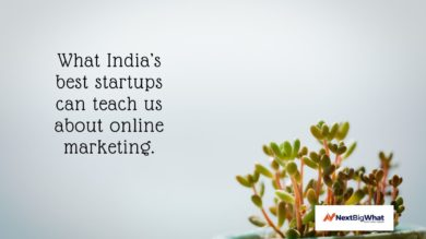 What India's best startups can teach us about online marketing
