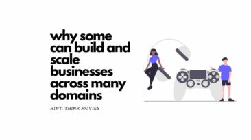 why some can build and scale businesses acros many domains